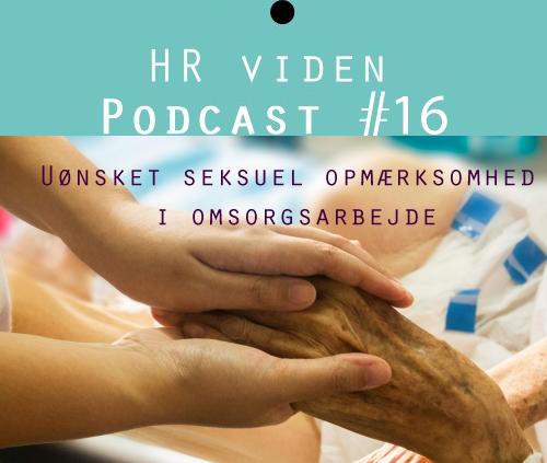 Podcast nr 16: Sex i omsorgsarbejde