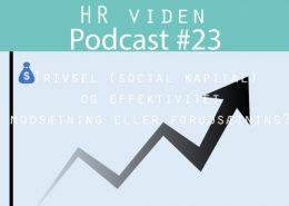 Podcast 23: Trivse (social kapital) og effektivtet - modsætning eller forudsætning?