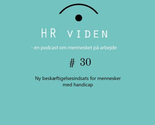 Podcast 30: Nye beskæftigelsesindsatser for mennesker med handicap